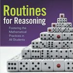 "Book Notes: ""Routines for Reasoning"" – Kelemanik, Lucenta, Creighton"