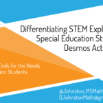 CAMT 2019 - Differentiation for Special Education Students with Desmos Activity Builder